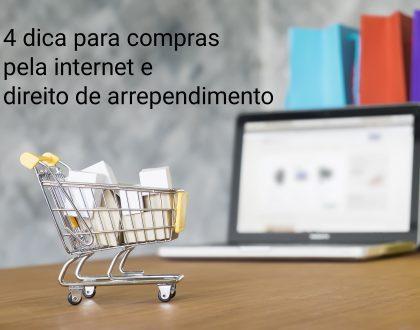 4 dicas para compras pela internet e direito de arrependimento