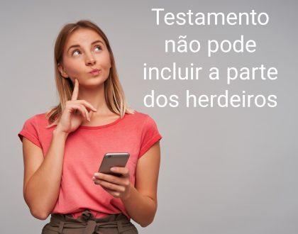 Testamento não pode incluir a parte dos herdeiros